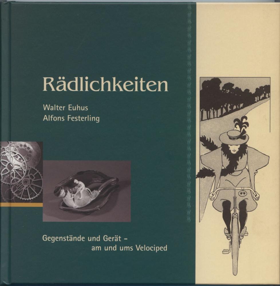 """Buch """" Rädlichkeiten"""" Gegenstände und Gerät am und ums Velociped, Walter Euhus / Alfons Festerling"""