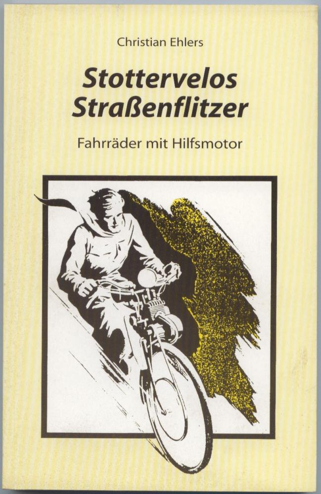 """Fahrräder mit Hilfsmotor, """"Stottervelos Straßenflitzer"""", Buch, 140 Seiten, Christian Ehlers"""
