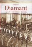 """DIAMANT """"Legendäre Fahrräder aus Chemnitz"""", Buch, 119 Seiten, Ludwig Karsch"""