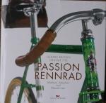 Passion Rennrad, Buch, G. Brown & G. Five, 224 Seiten, Großformat farbig , viele Abbildungen.