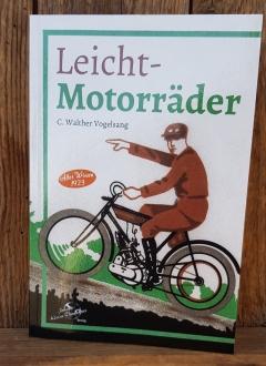LEICHTMOTORRÄDER,  Buch, C. Walther Vogelsang, Neuauflage des 1923 erschienenen gesuchten Bandes