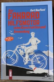 Der Fahrradhilfsmotor, Buch, Curt Hanfland, Neuauflage des 1921 erschienenen gesuchten Bandes